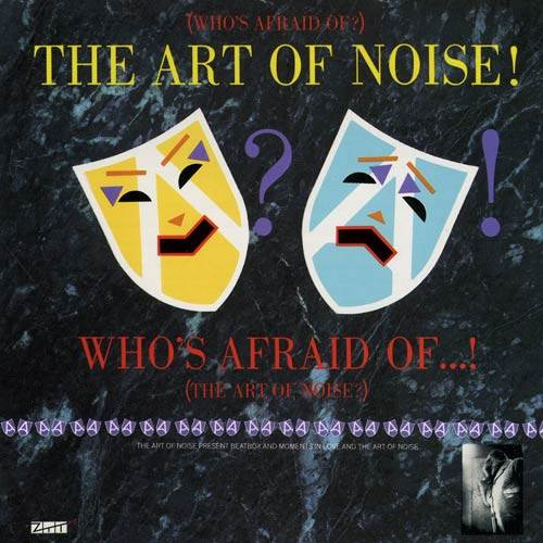 (Who's Afraid Of?) The Art of Noise !