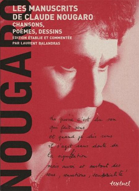Acheter Les manuscrits de Claude Nougaro en 2 volumes : 1929/1987, Du son qui fait sens ; 1987/2004, Il faut tourner la page sur Amazon.fr